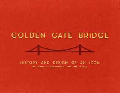 Golden Gate Bridge By MacDonald, Donald/ Nadel, Ira