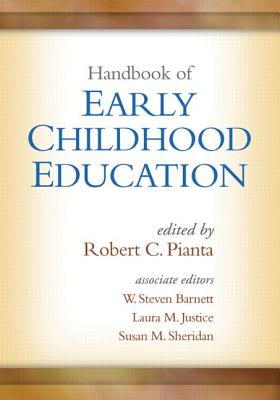 Handbook of Early Childhood Education By Pianta, Robert C. (EDT)/ Barnett, W. Steven (EDT)/ Justice, Laura M. (EDT)/ Sheridan, Susan M. (EDT)
