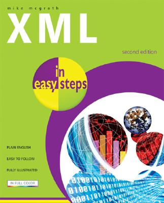 XML in Easy Steps By McGrath, Mike